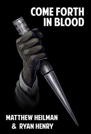 Come Forth in Blood Ryan Henry