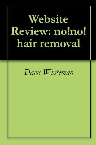 Website Review: no!no! hair removal  by  Davis Whiteman
