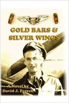Gold Bars and Silver Wings David J. Farrell