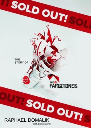 Sold Out! The Story of The Parlotones Raphael Domalik