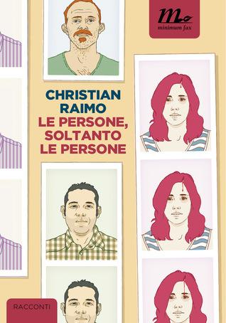 Le persone, soltanto le persone Christian Raimo