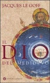 Il Dio del Medioevo. Conversazioni con Jean-Luc Pouthier Jacques Le Goff