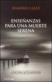 Enseñanzas para una muerte serena  by  Ramiro Calle