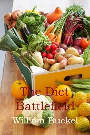 The Diet Battlefield William Buckel