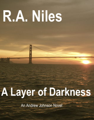 A Layer of Darkness (Andrew Johnson#1).  by  R.A. Niles
