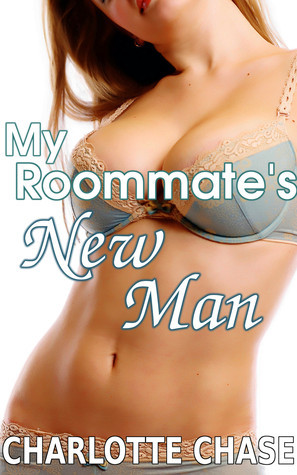 My Roommates New Man Charlotte Chase