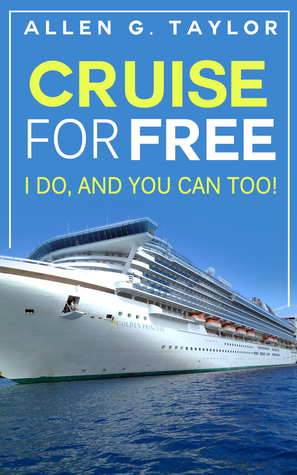Cruise for Free  by  Allen G. Taylor