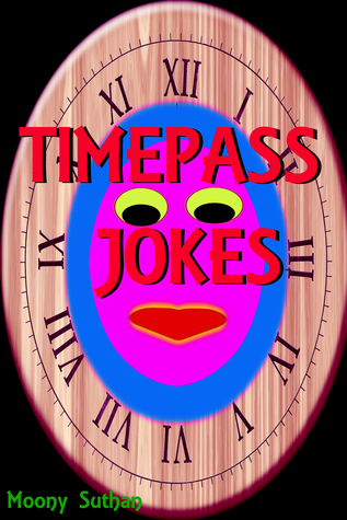 Timepass Jokes  by  Moony Suthan