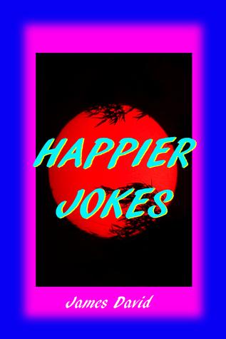 Happier Jokes James David