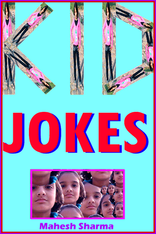 Kid Jokes  by  Mahesh Dutt Sharma
