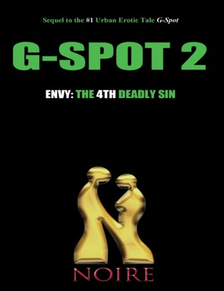 Envy: The 4th Deadly Sin (G-Spot 2: The Seven Deadly Sins)  by  Noire