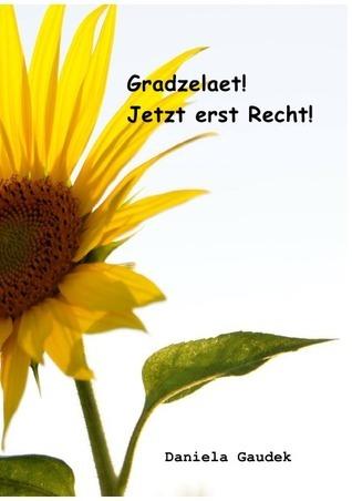 Grazelaet Jetzt erst Recht!  by  Daniela Gaudek