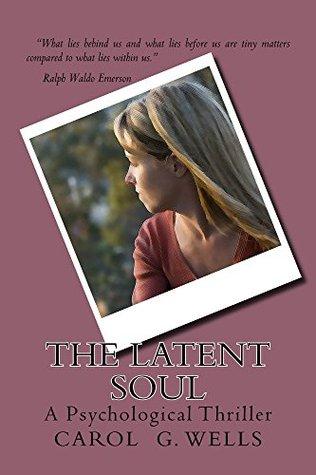 The Latent Soul: A Psychological Thriller  by  Carol Wells