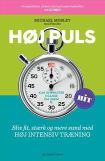 Høj Puls - Bliv fit, stærk og mere sund med HØJ INTENSIV TRÆNING  by  Michael Mosley