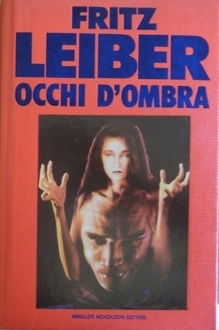 Occhi dombra  by  Fritz Leiber