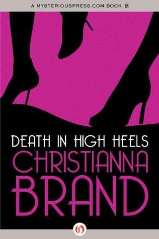 Death in High Heels: An Inspector Charlesworth Mystery (Book One) Christianna Brand
