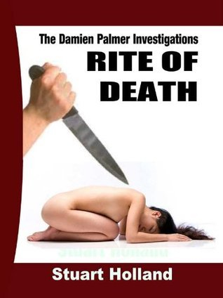 Rite of Death (The Damien Palmer Investigations Book 2)  by  Stuart Holland