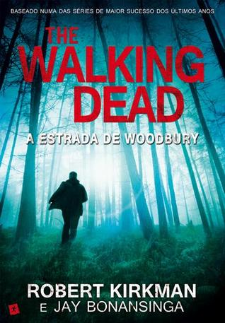 The Walking Dead: A Estrada de Woodbury Robert Kirkman