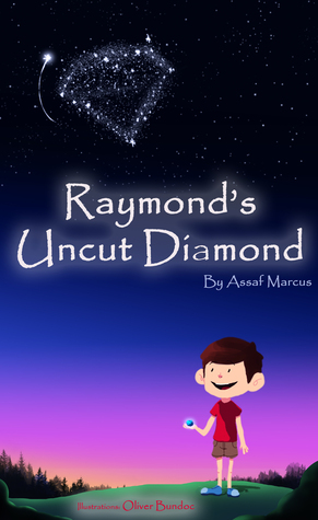 Childrens Book: Raymonds Uncut Diamond: (Childrens Picture Book On How To Develop Self Esteem And Confidence) (Ages 4-8) (Inspiring Children Books Collection)  by  A. M. Marcus