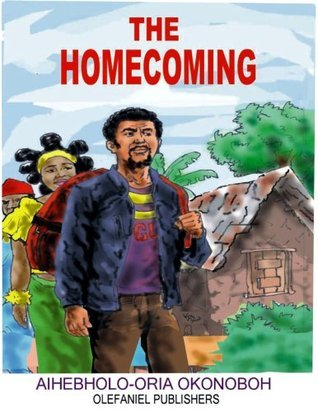The Homecoming  by  Aihebholo-oria Okonoboh