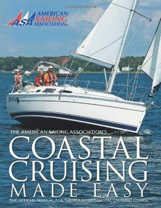 Coastal Cruising Made Easy  by  American Sailing Association