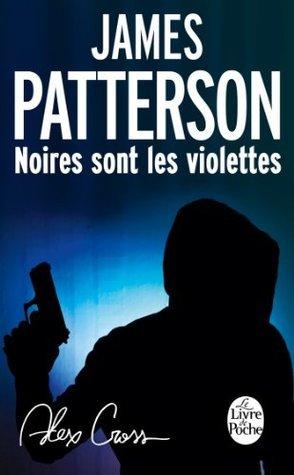 Noires sont les violettes (Alex Cross, #7)  by  James Patterson