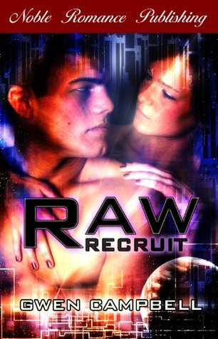 Raw Recruit  by  Gwen Campbell