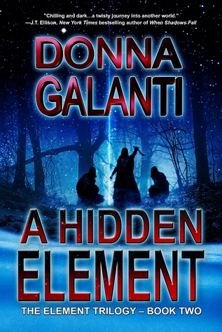 A Hidden Element (The Element Trilogy, #2)  by  Donna Galanti