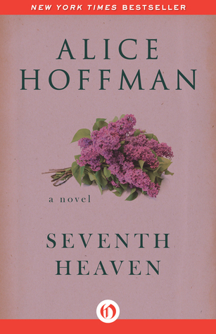 Seventh Heaven: A Novel Alice Hoffman