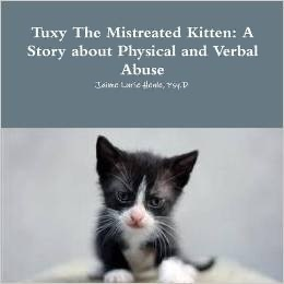 Tuxy the Mistreated Kitten: A Story about Physical and Verbal Abuse  by  Jaime Lurie Henle