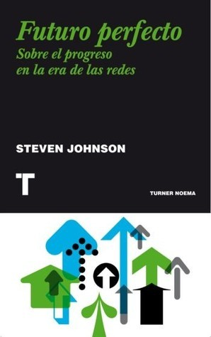Futuro Perfecto  by  Steven Johnson