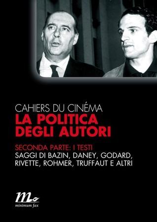 La politica degli autori: Seconda parte: i testi Les Cahiers du cinéma