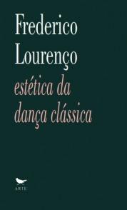Estética da dança clássica  by  Frederico Lourenço