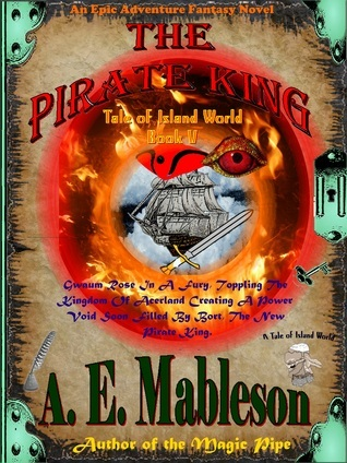 The Pirate King (Tales of Island World #5)  by  A.E. Mableson
