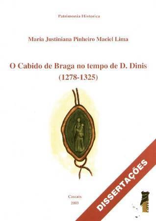 O Cabido de Braga no tempo de D. Dinis (1278-1325)  by  Maria Justiniana Maciel