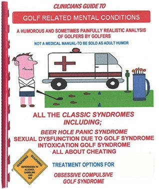 The Clinicians Guide to Golf Related Mental Conditions - HUMOR - New Howard Weiss