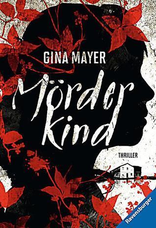 Mörderkind Gina  Mayer