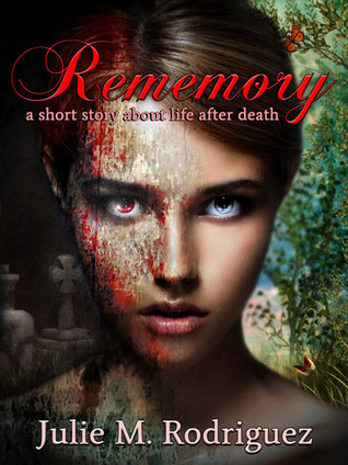 Rememory: A Short Story About Life After Death  by  Julie M. Rodriguez