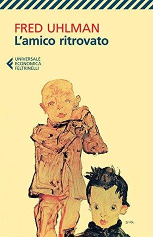 Lamico ritrovato (Universale economica)  by  Fred Uhlman