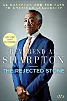 The Rejected Stone: Al Sharpton & the Path to American Leadership