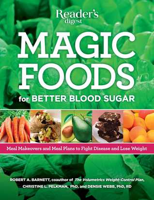 Magic Foods: Simple Changes You Can Make to Supercharge Your Energy, Lose Weight and Live Longer  by  Robert A. Barnett