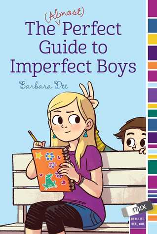 The (Almost) Perfect Guide to Imperfect Boys Barbara Dee