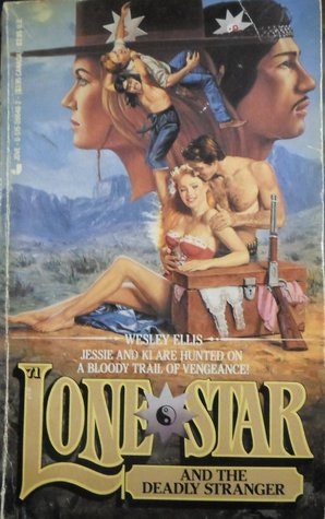Lone Star and the Deadly Stranger (Lone Star #71) Wesley Ellis