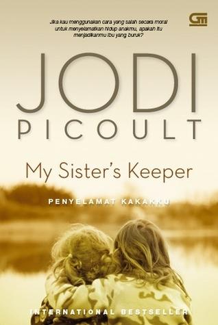 My Sisters Keeper - Penyelamat Kakakku  by  Jodi Picoult