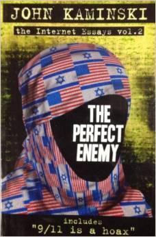 The Perfect Enemy (The Internet Essays Vol 2, 2) John Kaminski