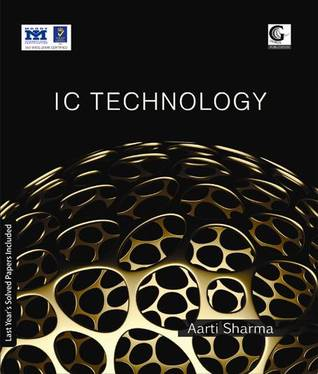 IC Technology Book  by  Aarti Sharma