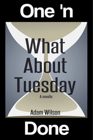 What About Tuesday (One n Done vol 2) Adam    Wilson