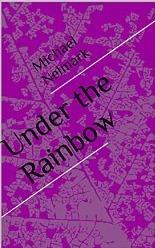 Under the Rainbow Michael Nelmark