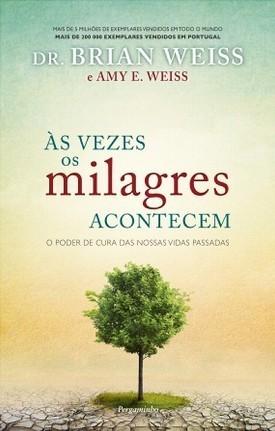 Às Vezes os Milagres Acontecem  by  Brian L. Weiss