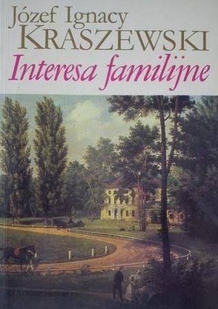 Interesa familijne  by  Józef Ignacy Kraszewski